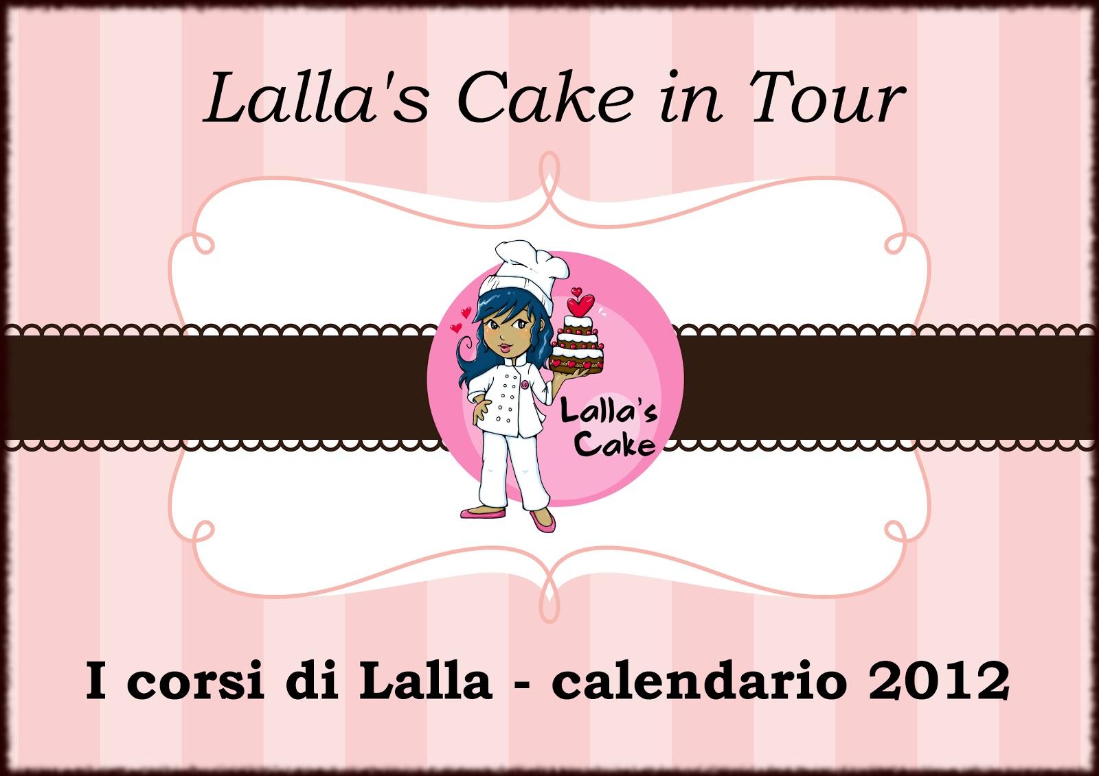 Corsi Per Cake Design Roma : LALLA S CAKE TOUR - corsi di Cake Design in tutta Italia ...