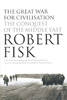 Robert Fisk, The Great War For Civilisation