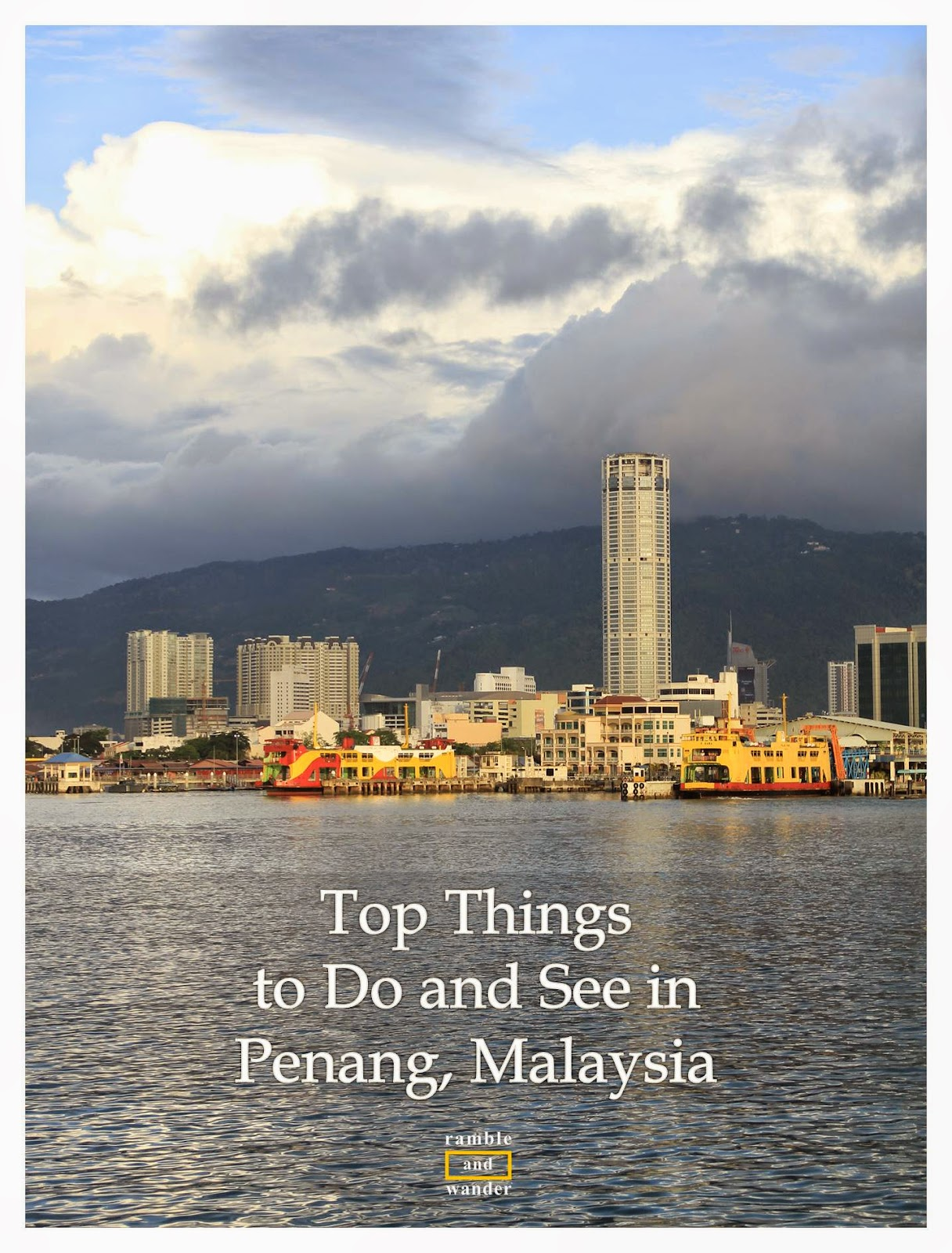 Top Things to Do and See in Penang, Malaysia | www.rambleandwander.com