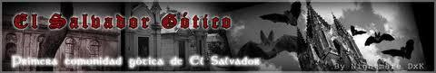 †EL SALVADOR GOTICO†- Primera Comunidad Gótica de El Salvador