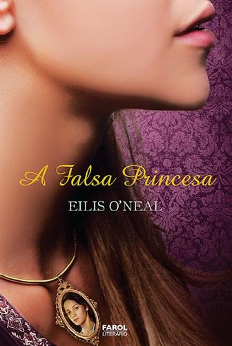 A Falsa Princesa - Eilis O'Neal