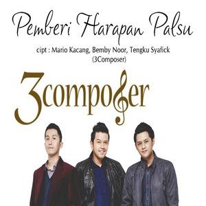 Pemberi Harapan Palsu - 3 Composer
