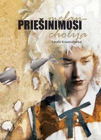 """Šiuo metu skaitau: László Krasznahorkai """"Priešinimosi melancholija"""""""