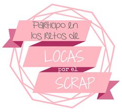 Participo en los retos de Locas por el scrap