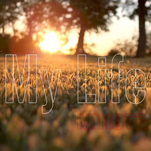 MINOTE - My Life