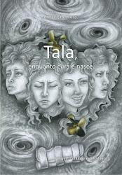 Tala, enquanto cura e nasce. Porque o milagre é acreditar.