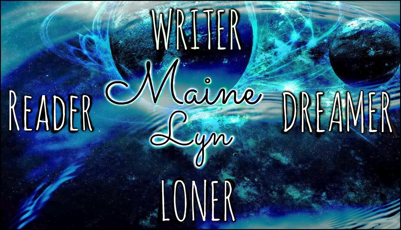 Maine Lyn : Reader, Writer, Loner, Dreamer