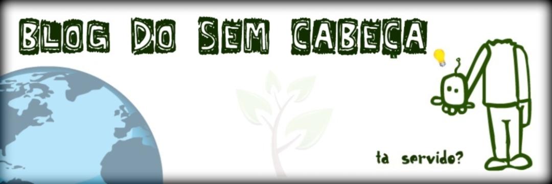 Blog do Sem Cabeça
