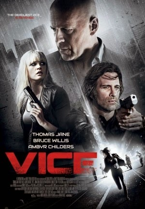 Sinopsis Film Vice - Bruce Willis Terbaru (2015)