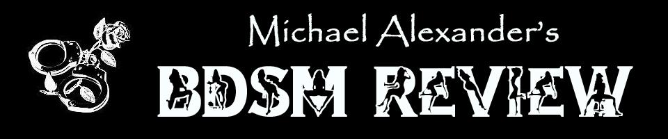 http://michaelalexandersbdsmreview.blogspot.com/