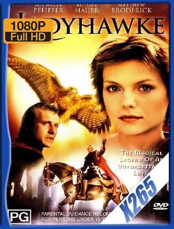 Lady Hawke (1985) x265 [1080p] [Latino] [GoogleDrive] [RangerRojo]