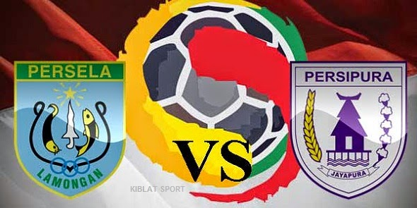 Jadwal & Hasil Pertandingan Persela Lamongan VS Persipura, Babak 8 Besar ISL 2014