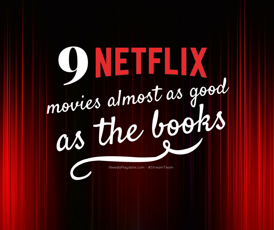 9 Netflix Movies I Think are Almost As Good as the Books #streamteam
