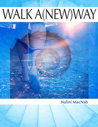 Walk A(New)Way by Nalini MacNab