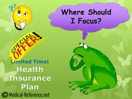 Where should you focus about health insurance