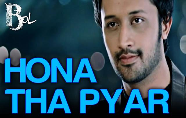 Hona Tha Pyaar Bol by Atif Aslam