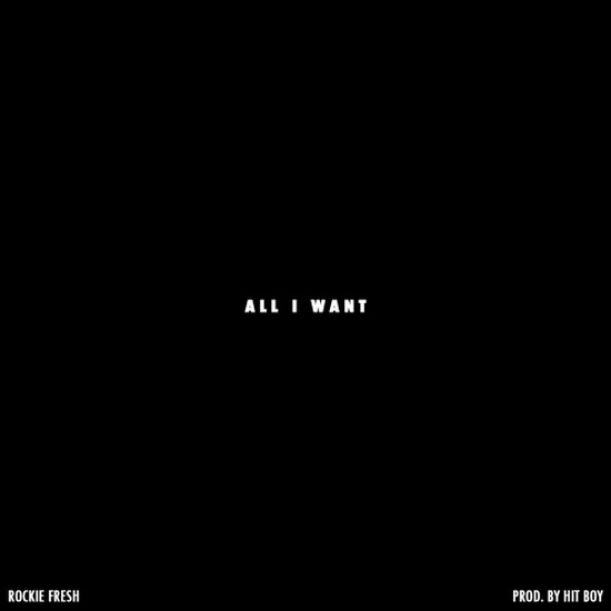 Rockie Fresh - All I Want