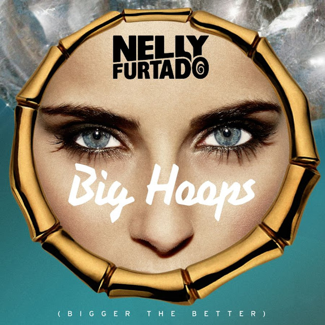 Nelly Furtado Big Hoops Bigger The Better