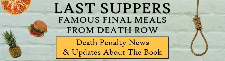 Last Suppers: Death Penalty and Last Meal Trivia