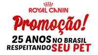 Promoção Royal Canin 25 Anos www.promocao25anosroyalcanin.com.br