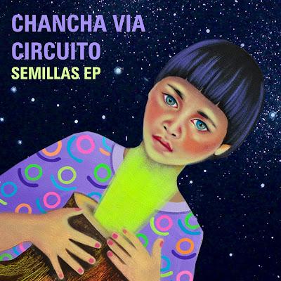 CHANCHA VÍA CIRCUITO - Semillas (EP)