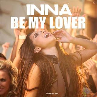 INNA - Be My Lover