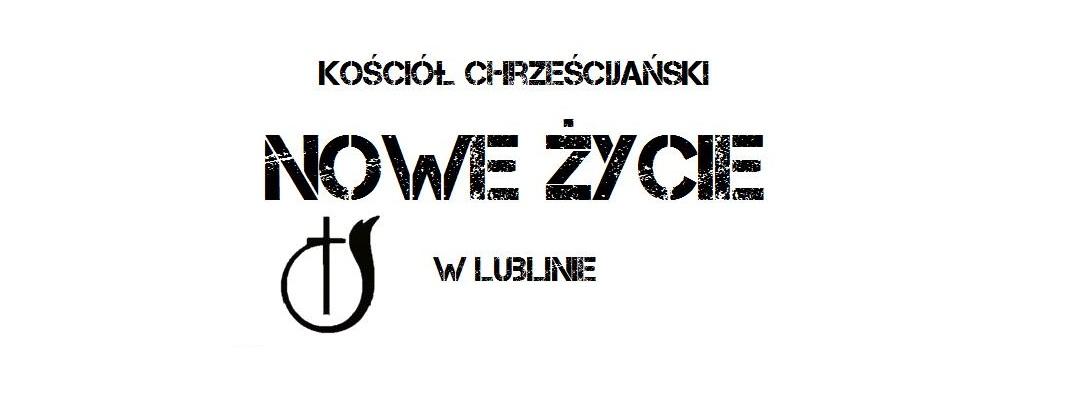 Kościół Chrześcijański NOWE ŻYCIE w Lublinie
