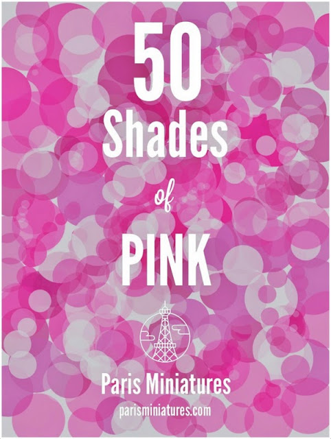 """50 Shades of Pink"" - collection of pink miniatures 2013 from Paris Miniatures"