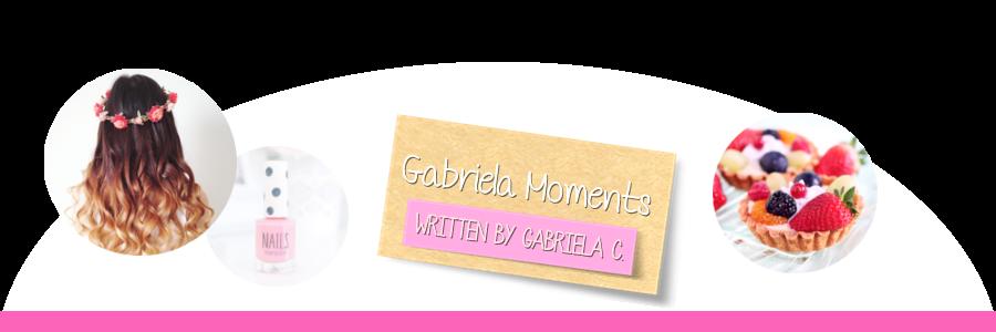 Gabriela ~ Moments