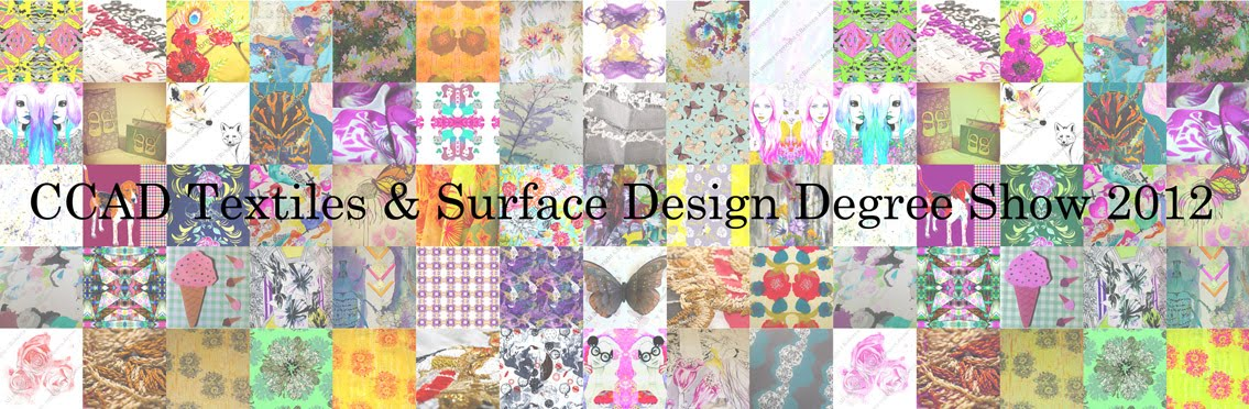 CCAD Textiles & Surface Design Degree Show 2012