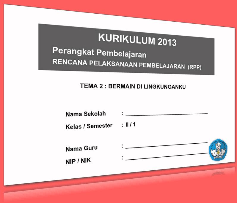 RPP SD KELAS 2 SEMESTER 1 TEMA BERMAIN DI LINGKUNGANKU LENGKAP DENGAN SUBTEMA UPDATE 2016