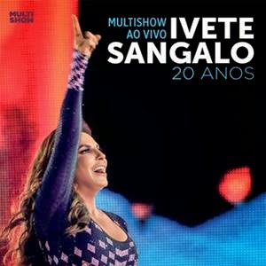 Download Ivete Sangalo 20 Anos Multishow Ao Vivo Na Fonte Nova Torrent Cd Completo