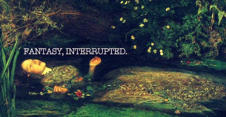 Fantasy, Interrupted