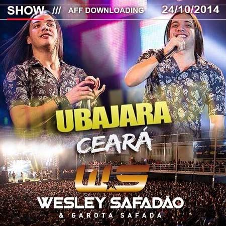 Baixar – Wesley Safadão & Garota Safada – Ubajara – CE – 24.10.2014 – Rep. Novo!!