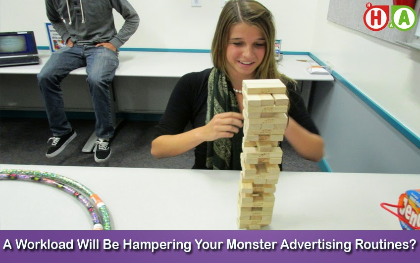 A Workload Will Be Hampering Your Monster Advertising Routines