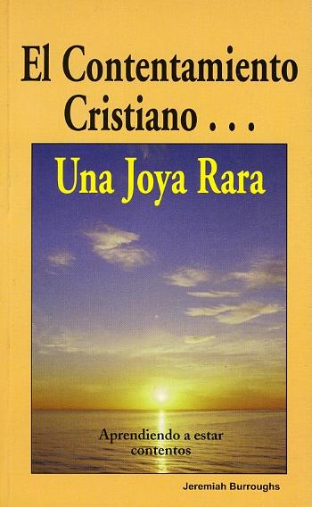 Jeremiah Burroughs-El Contentamiento Cristiano...Una Joya Rara-