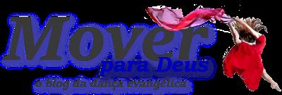 MOVER (●• o Blog da Dança Evangélica •●)