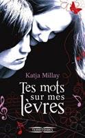 http://loisirsdesimi.blogspot.fr/2013/12/tes-mots-sur-mes-levres-katja-millay.html