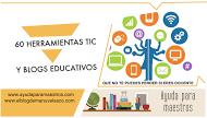 60 herramientas TIC y blogs educativos