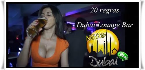 20 regras Dubai Lounge Bar