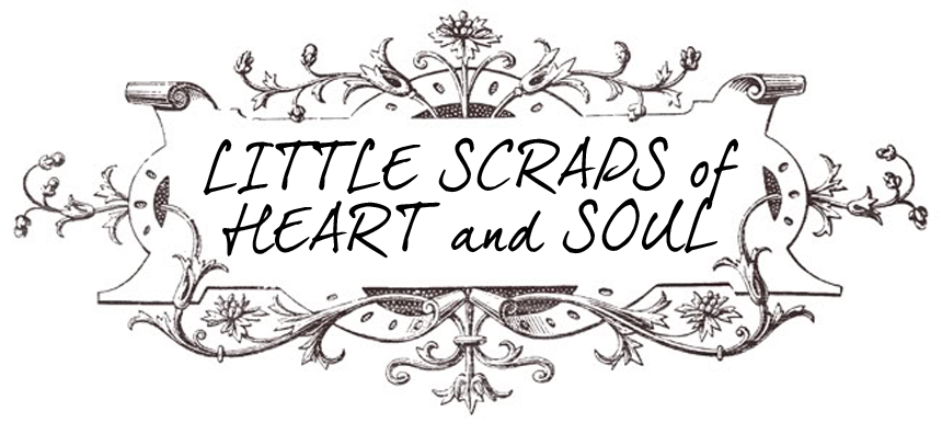 Little scraps of Heart and Soul