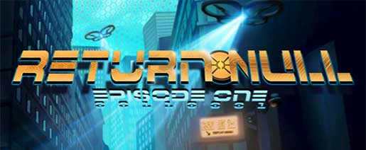 Return NULL – Episode 1 and 2
