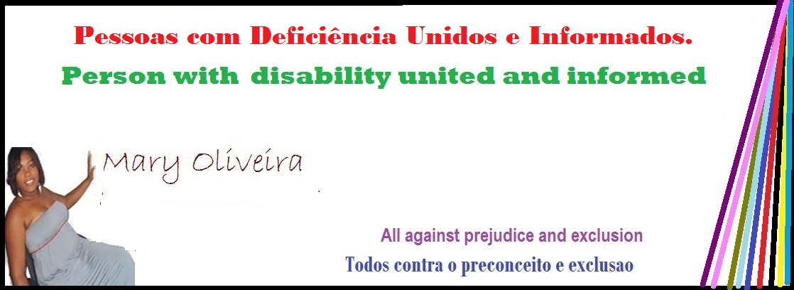 Pessoas com Deficiência Unidos e informados /Person with  disability united and informed