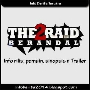 Info Rilis, Pemain, Sinopsis, Trailer The Raid 2 Berandal