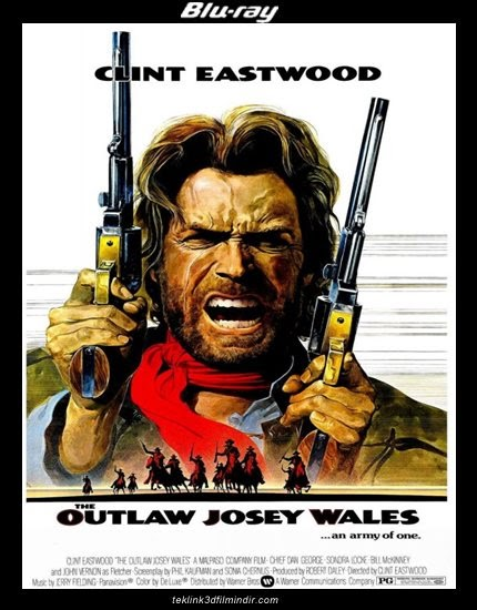 The Outlaw Josey Wales - Kanunsuz Josey Wales - 1976 - 1080P - 720P - BLURAY - BRRiP - TEK LiNK - iNDiR