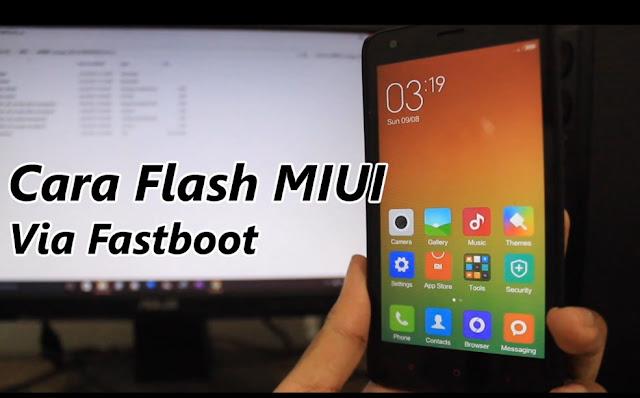 Cara Flash Xiaomi Via Fastboot