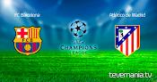 Barcelona vs Atletico de Madrid en Vivo por ESPN - Champions League
