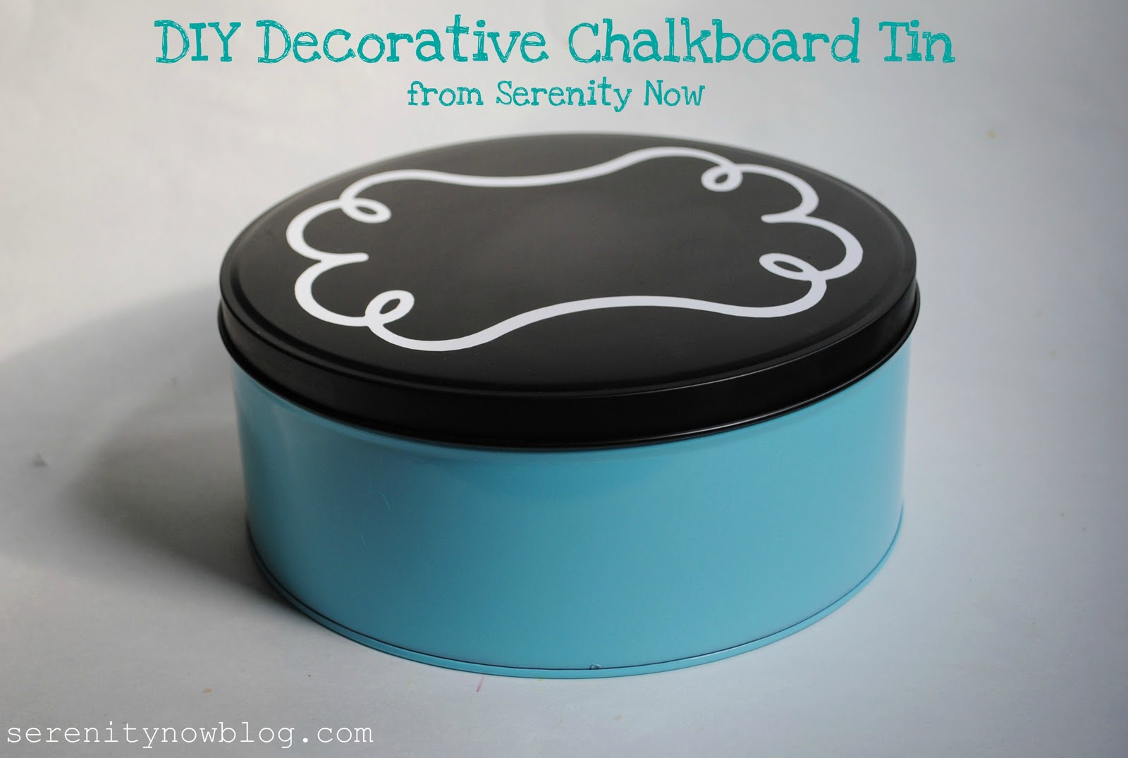 Chalkboard cookie tin serenity now infarrantly creative for Can you recycle cookie tins