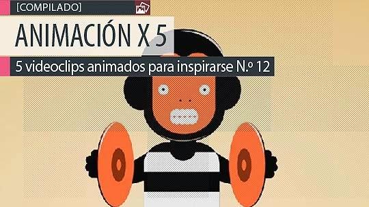Animación. 5 videoclips animados para inspirarse N.º 12