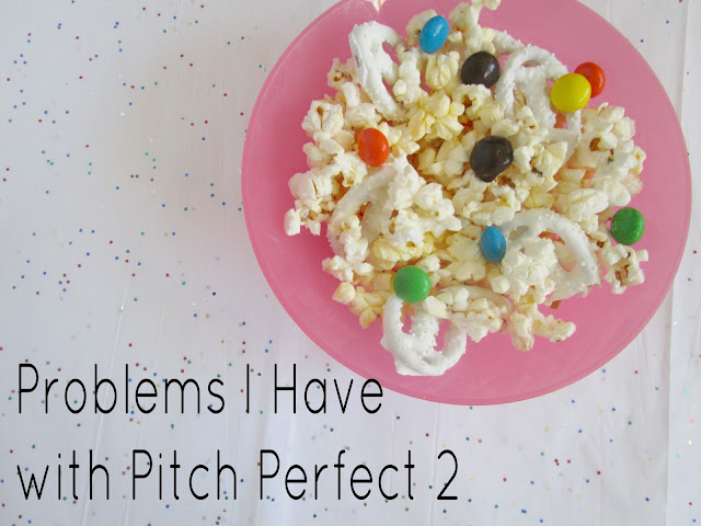 Problems I Have With Pitch Perfect 2